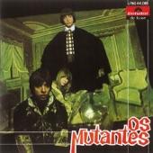 Os Mutantes - Le Premier Bonheur Du Jour