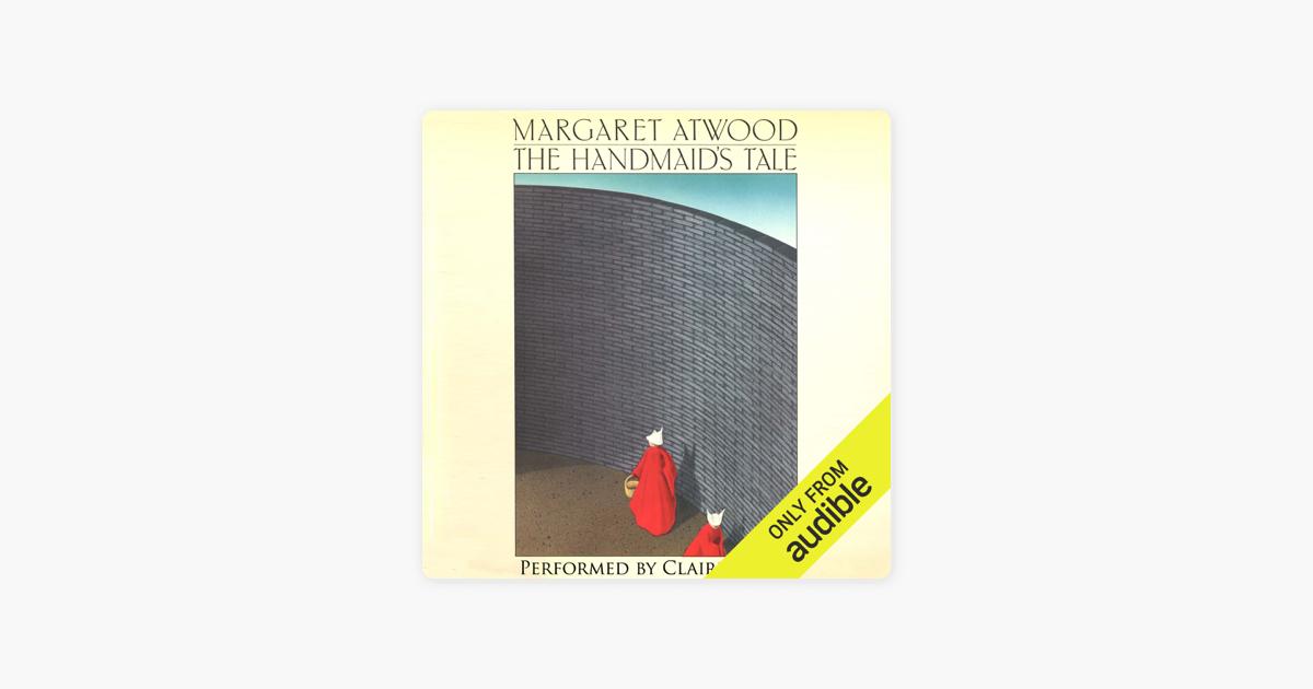 The Handmaid's Tale (Unabridged) - Margaret Atwood