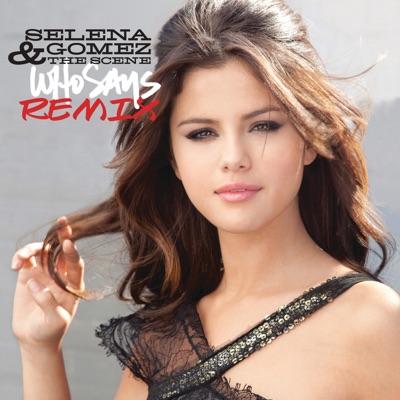 Who Says (Remix) - EP - Selena Gomez & The Scene