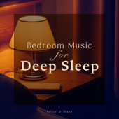 Bedroom Music for Deep Sleep