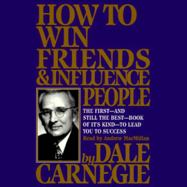 How To Win Friends And Influence People (Unabridged) audiobook