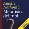 Metafisica dei tubi - Amélie Nothomb