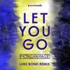 Let You Go Luke Bond Remix Single