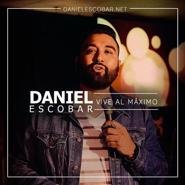VIVE AL MAXIMO con Daniel Escobar