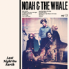 Noah & The Whale - Last Night On Earth artwork