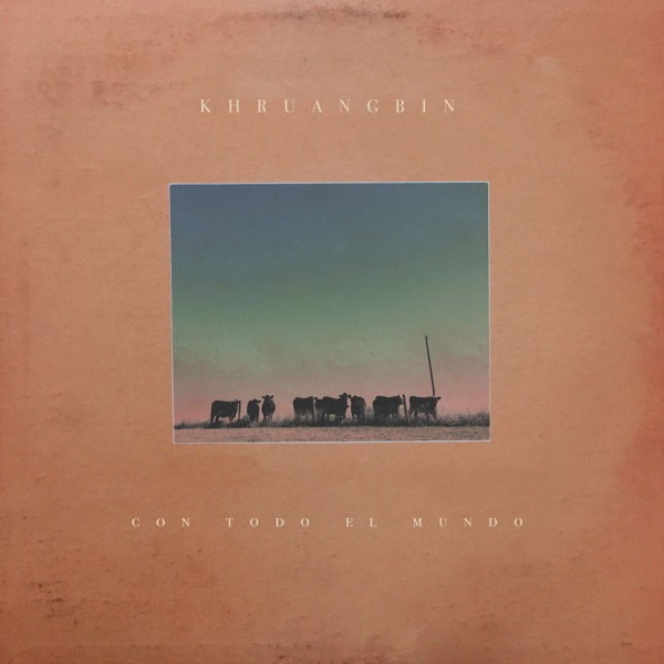 Khruangbin - Evan Finds The Third Room