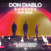 Survive (feat. Emeli Sandé & Gucci Mane) [VIP Mix] - Don Diablo
