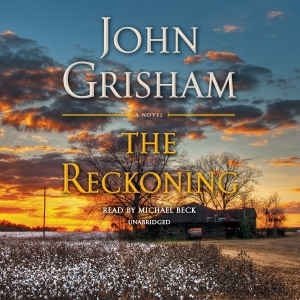 The Reckoning: A Novel (Unabridged) - John Grisham audiobook, mp3