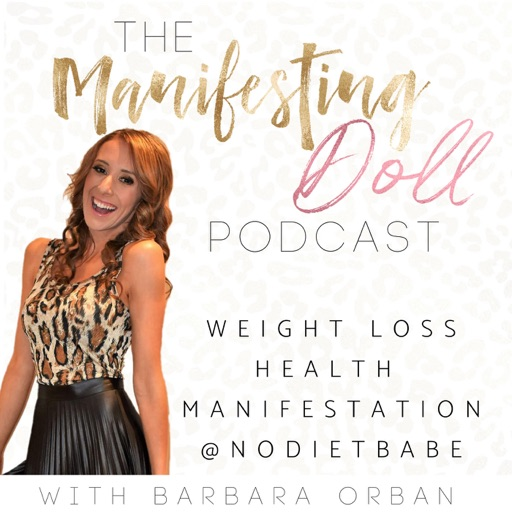 Cover image of Manifesting Doll    Weight Loss   Emotional Eating   Manifestation   No Diet Babe  