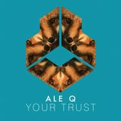 Your Trust - Ale Q