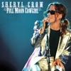 Full Moon Cowgirl (Live Radio Broadcast), Sheryl Crow