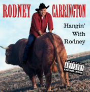 Hangin' With Rodney - Rodney Carrington - Rodney Carrington