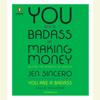 Jen Sincero - You Are a Badass at Making Money: Master the Mindset of Wealth (Unabridged)  artwork