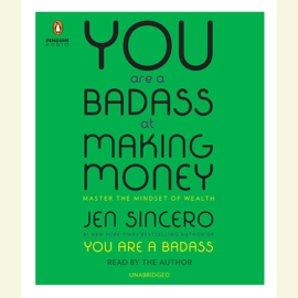 You Are a Badass at Making Money: Master the Mindset of Wealth (Unabridged) audiobook