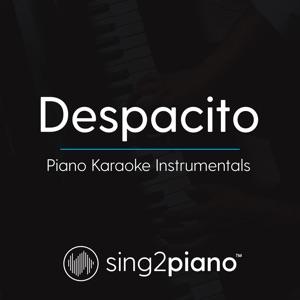 Sing2Piano - Despacito (Higher Key) [Originally Performed by Luis Fonsi, Daddy Yankee & Justin Bieber]