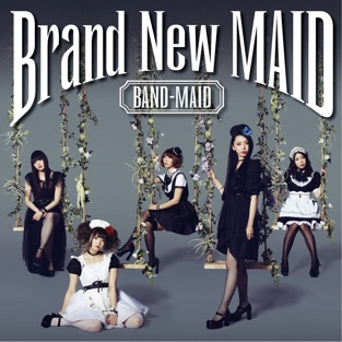 Brand New Maid – BAND-MAID