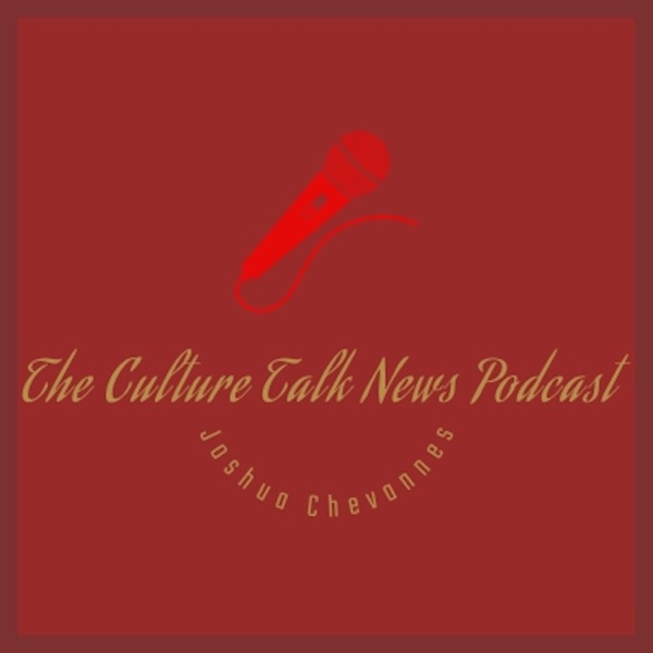 The Culture Talk News Podcast