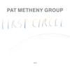 Pat Metheny Group - First Circle Grafik