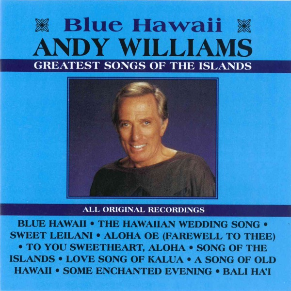 Blue Hawaii - Greatest Songs of the Islands