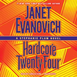 Hardcore Twenty-Four: A Stephanie Plum Novel (Unabridged) audiobook