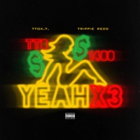 Yeah X3 (feat. Trippie Redd) - Single Mp3 Download
