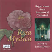 Rosa Mystica (Organ Music from Brentwood Cathedral)