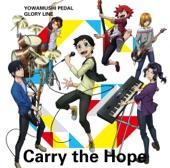 Fukushima Jun/Kishio Daisuke/Matsuoka Yoshitsugu/Shimono Hiro/The High Cadence/Toriumi Kousuke/Yamashita Daiki - Carry the Hope