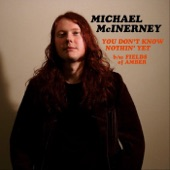 Michael McInerney - You Don't Know Nothin' Yet