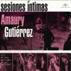 Sesiones Íntimas: Amaury Gutierrez