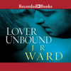 J.R. Ward - Lover Unbound  artwork