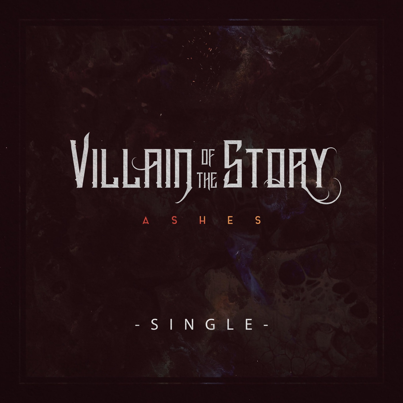 Villain of the Story - Ashes [single] (2018)