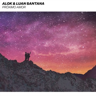 Alok & Luan Santana – Próximo amor – Single [iTunes Plus AAC M4A]