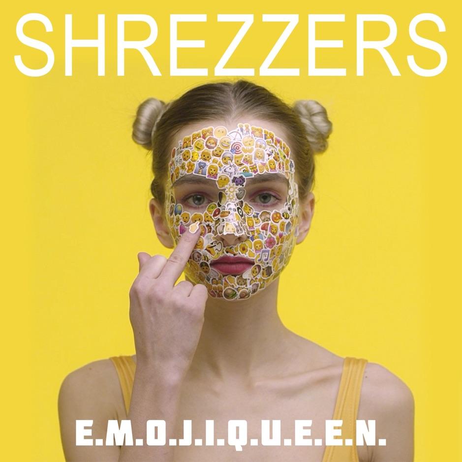 Shrezzers - E.M.O.J.I.Q.U.E.E.N [Single] (2018)
