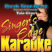 Break Your Heart (Originally Performed By Taio Cruz) [Instrumental]