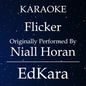 Flicker (Originally Performed by Niall Horan) [Karaoke No Guide Melody Version]