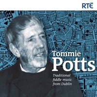 Tommie Potts - Traditional Fiddle Music from Dublin by Tommie Potts on Apple Music