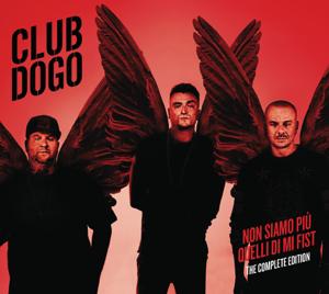 Club Dogo - Non Siamo Più Quelli Di Mi Fist (The Complete Edition)