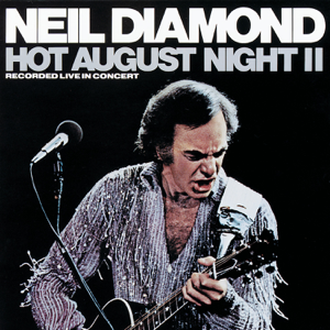Neil Diamond - Hot August Night II (Recorded Live in Concert)