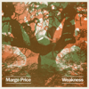 Weakness - EP - Margo Price
