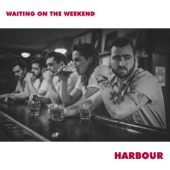 Harbour - Waiting on the Weekend