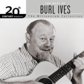 Big Rock Candy Mountain - Burl Ives