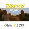 KADR - Turkish Mashup, Vol. 1 (feat. Esra) artwork