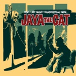 Jaya the Cat - Pass the Ammunition