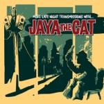 Jaya the Cat - Pass the Ammunition
