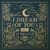 I Dream of You, Vol. 2 - JJ Heller