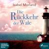 Isabel Morland - Die RГјckkehr der Wale (UngekГјrzt) artwork