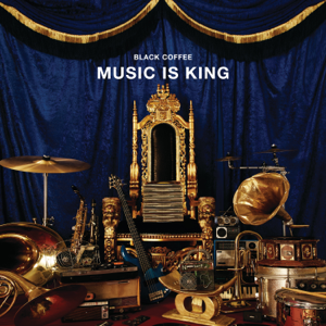 Black Coffee - Music Is King - EP