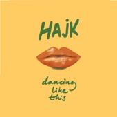 Hajk - Dancing Like This