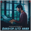 Baarish Lete Aana - Darshan Raval mp3