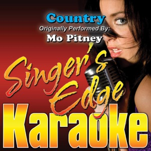 Singer's Edge Karaoke - Country (Originally Performed By Mo Pitney) [Instrumental]